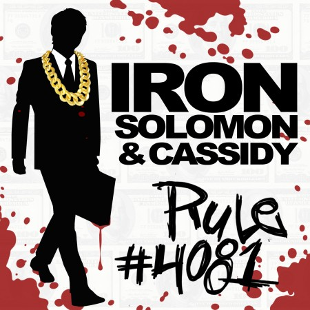 Iron Solomon featuring Cassidy – Rule #4081