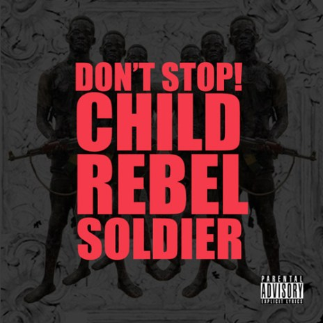 Child Rebel Soldier (Kanye West, Lupe Fiasco & Pharrell Williams) - Don't Stop!  (CDQ)