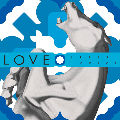 Felix Cartal - Love (Green Velvet & JFK Remixes)