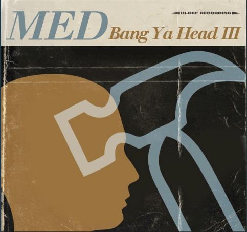 MED – Bang Ya Head III (Mixtape)