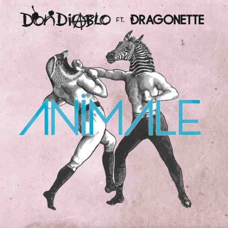 Don Diablo featuring Dragonette – Animale