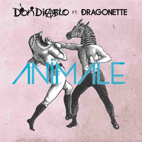 Don Diablo featuring Dragonette – Animale