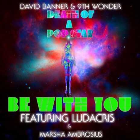 David Banner & 9th Wonder featuring Ludacris & Marsha Ambrosius - Be With You