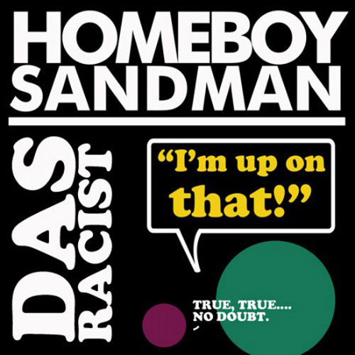 Das Racist featuring Homeboy Sandman  –  I'm Up On That