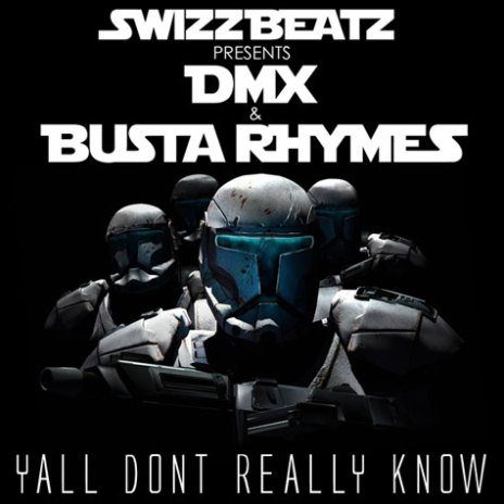 Swizz Beatz featuring DMX and Busta Rhymes - Ya'll Don't Really Know