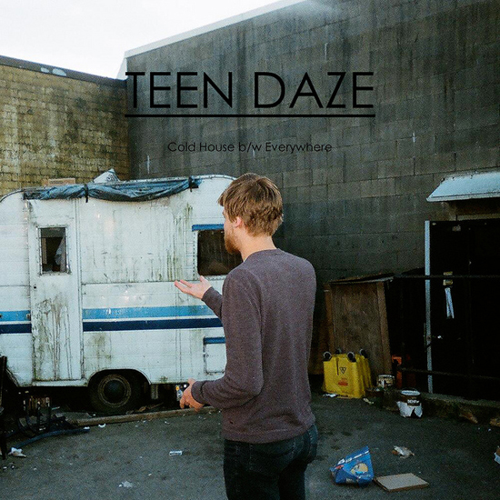 Teen Daze - Cold House b/w Everywhere