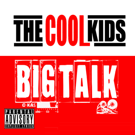 The Cool Kids - Big Talk