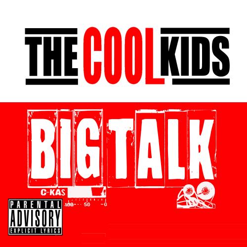 The Cool Kids - Big Talk