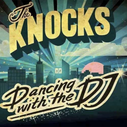 The Knocks - Dancing With the DJ (Chiddy Bang Remix)