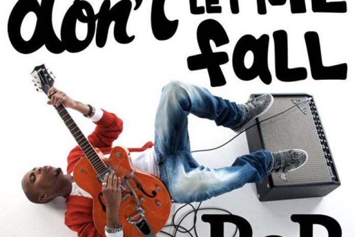 B.o.B. - Don't Let Me Fall
