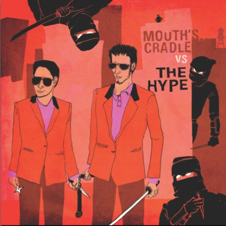 Mouth's Cradle - The Hype