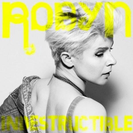 Robyn - Indestructible (A-Trak Remix)
