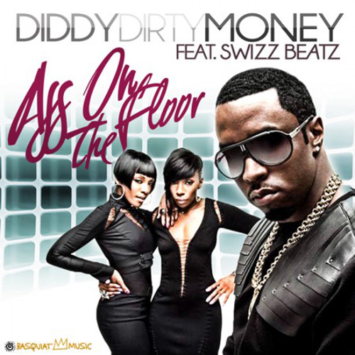 Swizz Beatz featuring Diddy-Dirty Money - Ass On The Floor (Dirty)