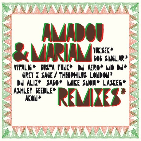 Amadou & Mariam – Sabali (Miike Snow Remix & Vitalic Remix)