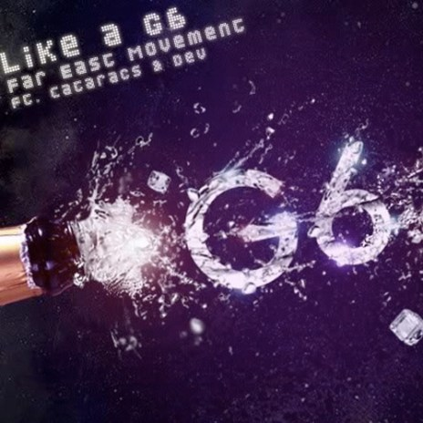Far East Movement – Like A G6 (L.A.S.E.R. Remix)