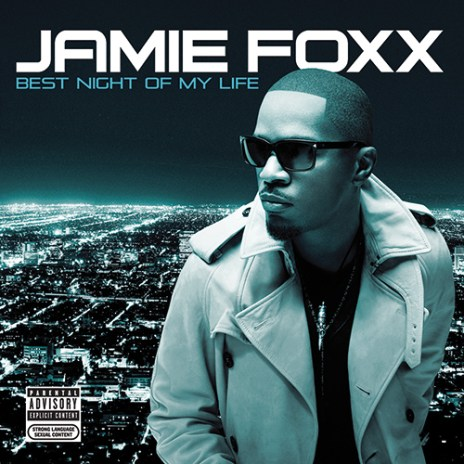 Jamie Foxx featuring Wiz Khalifa – Best Night of My Life