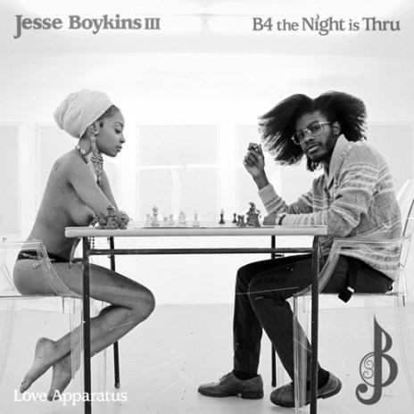 Jesse Boykins III - B4 The Night Is Thru