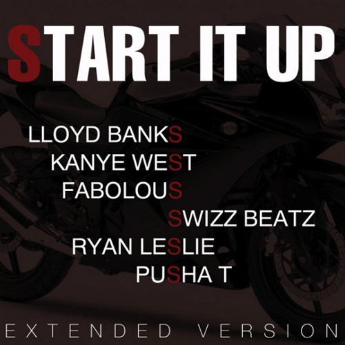 Lloyd Banks featuring Kanye West, Fabolous, Swizz Beatz, Ryan Leslie & Pusha T – Start It Up (Extended Version)