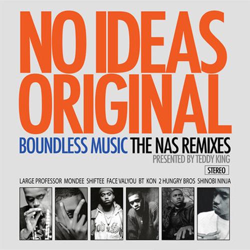 No Ideas Original   The Nas Remixes Presented by DJ Teddy King
