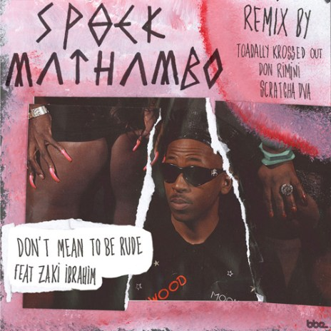 Spoek Mathambo - Don't Mean To Be Rude (Toadally Krossed Out 3ball Remix)