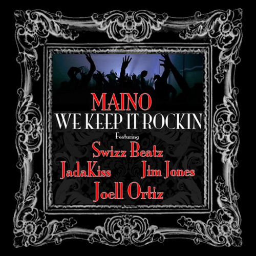 Maino featuring Swizz Beatz, Jim Jones, Jadakiss & Joell Ortiz – We Keep It Rockin'