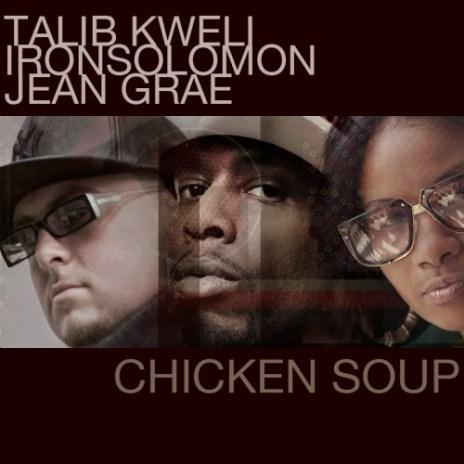 Talib Kweli featuring Iron Solomon & Jean Grae - Chicken Soup
