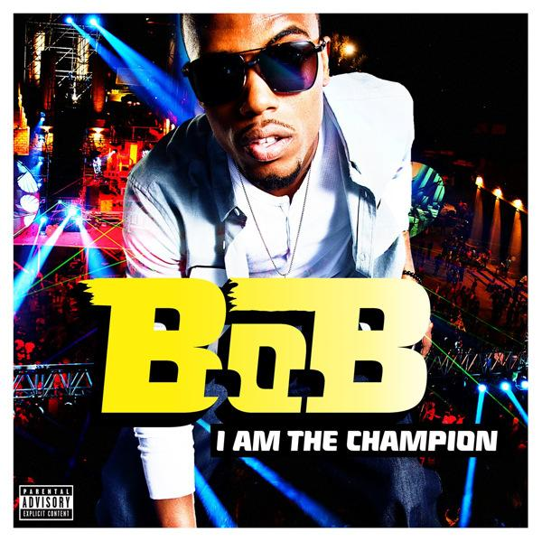 B.o.B. – I Am The Champion