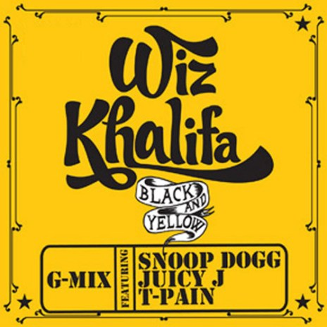Wiz Khalifa featuring Snoop Dogg, Juicy J & T-Pain – Black & Yellow (G-Mix)