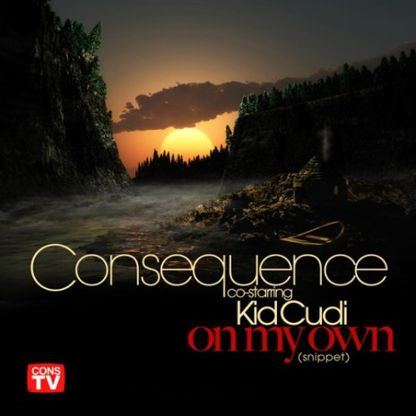 Consequence co-starring KiD CuDi - On My Own (Snippet)
