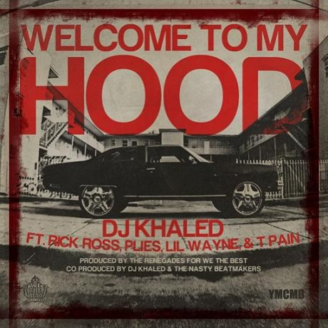 DJ Khaled featuring Rick Ross, Lil Wayne, T-Pain & Plies - Welcome To My Hood