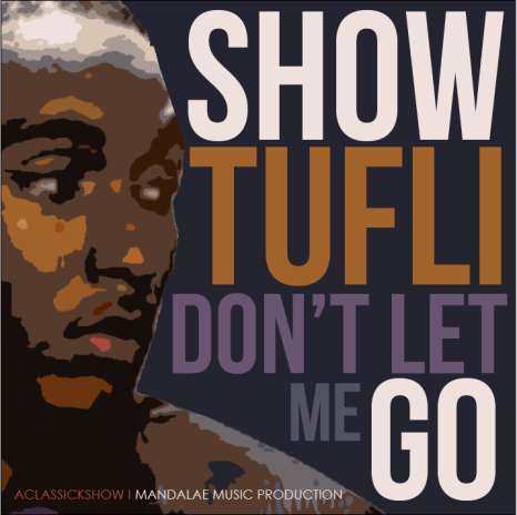 Show Tufli - Don't Let Me Go