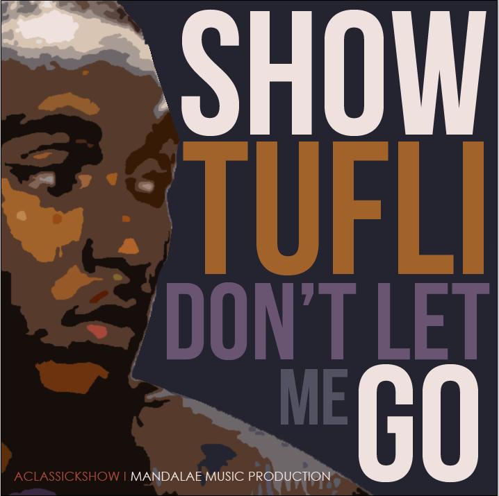 Show Tufli - Don't Let Me Go