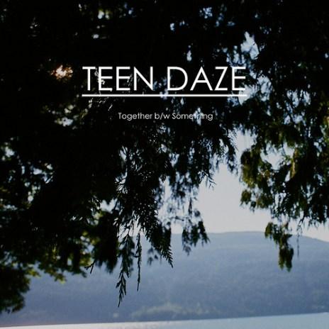Teen Daze – Together