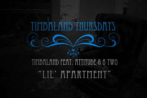 Timbaland featuring Attitude & 6 Two - Lil Apartment