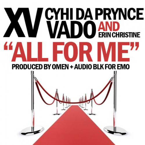XV featuring CyHi Da Prynce, Vado & Erin Christine - All For Me