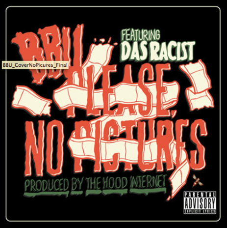BBU featuring Das Racist – Please, No Pictures