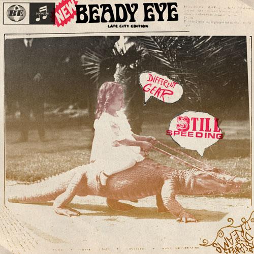 Beady Eye - Different Gear, Still Speeding (Album Stream)