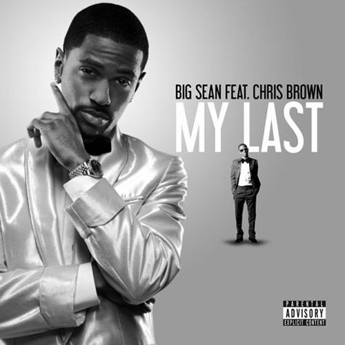 Big Sean featuring Chris Brown - My Last