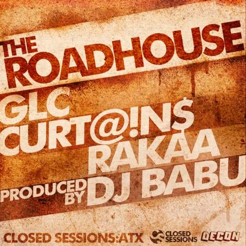 GLC, CurT@!n$ & Rakaa - The Roadhouse (Produced by DJ Babu)