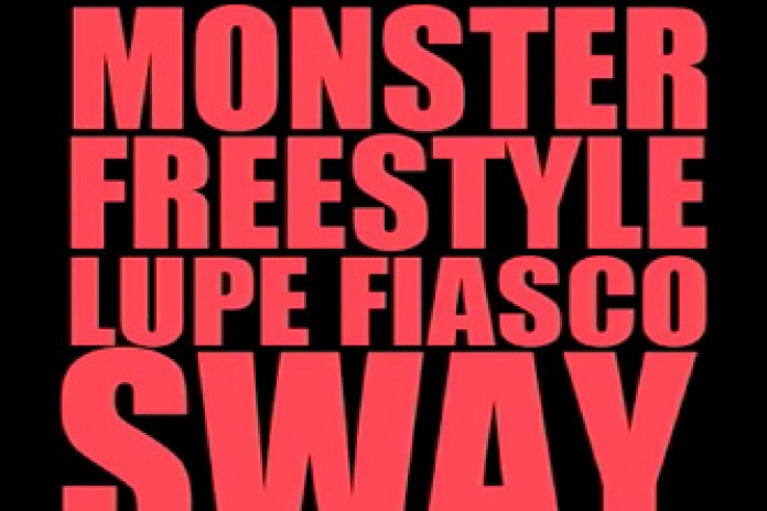 Lupe Fiasco & Sway Dasafo - Monster (Freestyle)