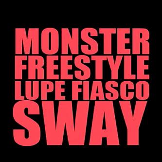 Lupe Fiasco & Sway Dasafo - Monster (Freestyle)