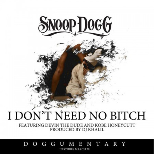 Snoop Dogg featuring Devin The Dude & Kobe - I Don't Need No Bitch