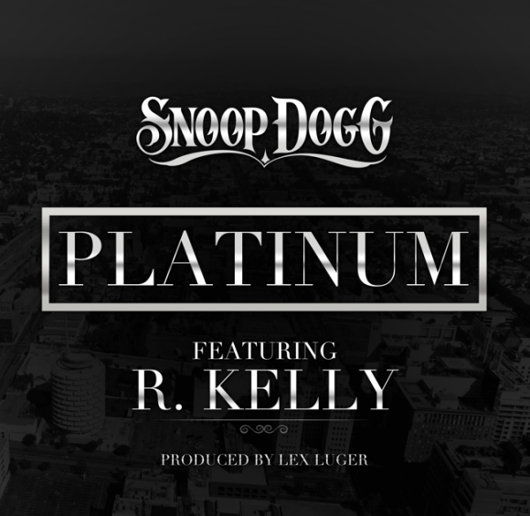 Snoop Dogg featuring R. Kelly – Platinum (Produced by Lex Luger)