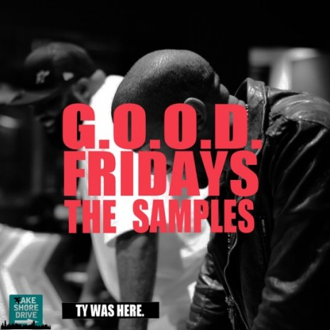 Kanye West – G.O.O.D. Fridays: The Samples