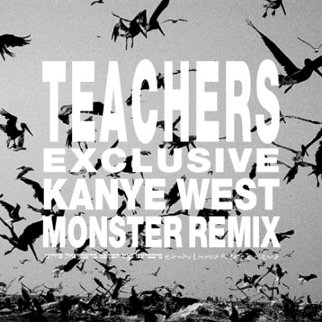 Kanye West - Monster (Teachers Remix)