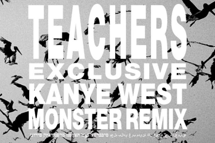 Kanye West - Monster (Teachers Remix)