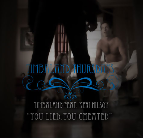 Timbaland featuring Keri Hilson - You Lied, You Cheated