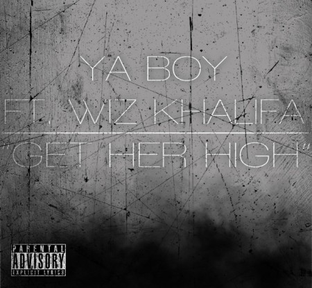 Ya Boy featuring Wiz Khalifa – Get Her High