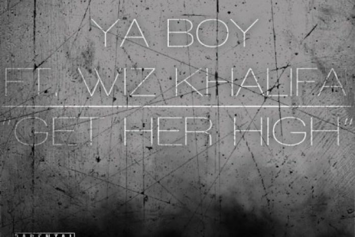 Ya Boy featuring Wiz Khalifa – Get Her High