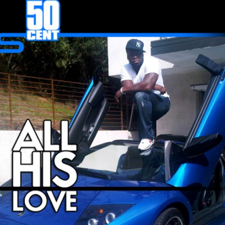 50 Cent - All His Love